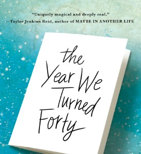 GFY Giveaway: The Year We Turned Forty by Liz Fenton and Lisa Steinke
