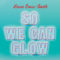 GFY Giveaway: So We Can Glow by Leesa Cross-Smith